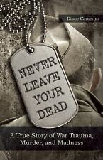 NEW  Never Leave Your Dead  by Diane Cameron (2016, Paperback)