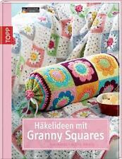 Häkelideen mit Granny Squares von Stephanie Göhr, Melanie Sturm und Barbara Wil…