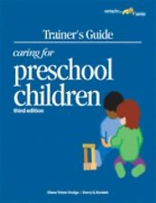 Trainer's Guide to Caring for Preschool Children by Teaching Strategies Staff (2