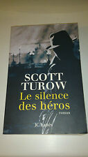 Scott Turow - Le silence des héros