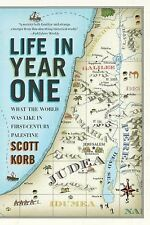 Life in Year One : What the World Was Like in First-Century Palestine by...