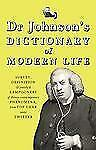 Dr Johnson's Dictionary of Modern Life: Survey, Definition & Justify'd-ExLibrary