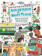 Lonely Planet Kids Ser.: Adventures in Noisy Places : Packed Full of...