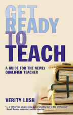 Get Ready to Teach: A Guide for the Newly Qualified Teacher (NQT),VERYGOOD Book