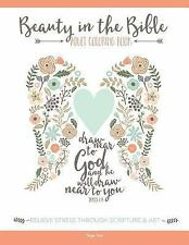 Beauty in the Bible : Adult Coloring Book (2015, Paperback)
