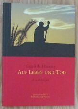 Auf Leben und Tod * Erzählungen * Graziella Hlawaty Bibliothek der Provinz 2003