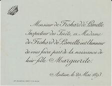 § FAIRE-PART NAISSANCE MARGUERITE DE FROHARD DE LAMETTE - AUTUN - 1893 §