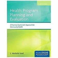 Health Program Planning And Evaluation: A Practical, Systematic Approach for Com