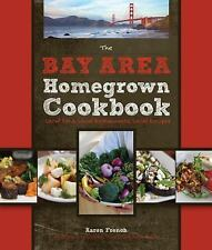 The Bay Area Homegrown Cookbook: Local Food, Local Restaurants, Local Recipes (