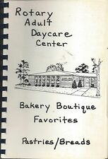 *MANSFIELD OH VINTAGE *ROTARY ADULT DAYCARE CENTER COOK BOOK *BAKERY BOUTIQUE