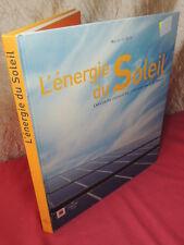 L'ENERGIE DU SOLEIL Construire aujourd'hui l'environnement de demain M. Gaillard