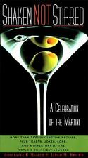 Shaken Not Stirred: A Celebration of the Martini by Anistatia R. Miller, Jared M