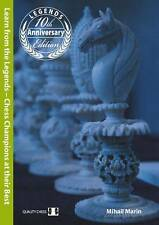 Learn from the Legends : Chess Champions at Their Best by Mihail Marin (2015,...