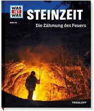 WAS IST WAS Band 138: STEINZEIT Zähmung des Feuers; NEUAUFLAGE im neuen Design!