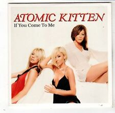 (FW842) Atomic Kitten, If You Come To Me - 2003 DJ CD