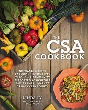 The CSA Cookbook : No-Waste Recipes for Cooking Your Way Through a Community...