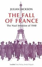 The Fall of France: The Nazi Invasion of 1940 (Making of the Modern World) by J