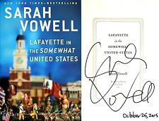 Sarah Vowell~SIGNED&DATED~Lafayette in the Somewhat United States~1st/1st+Photos
