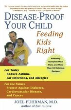 Disease-Proof Your Child: Feeding Kids Right by Joel Fuhrman, (Paperback), St. M