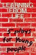 Learning from Life: Five Plays for Young People