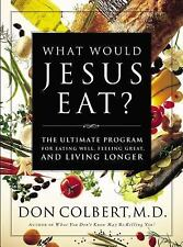 What Would Jesus Eat?: The Ultimate Program for Eating Well, Feeling G-ExLibrary