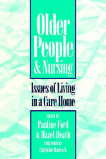 Older People & Nursing: Issues Care Home by Pauline Ford MA(Gerontology)  RGN