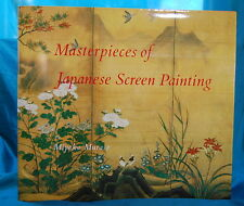 Masterpieces of Japanese Screen Painting by Miyeko Murase George Braziller 1990
