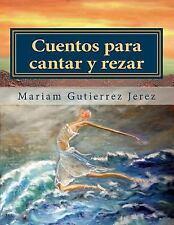 Cuentos para Cantar y Rezar by Mariam Gutierrez Jerez (2014, Paperback, Large...