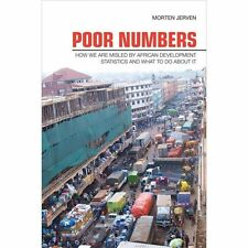 Poor Numbers : How We Are Misled by African Development Statistics and What...