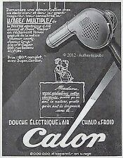 PUBLICITE CALOR DOUCHE ELECTRIQUE SECHE CHEVEUX HAIR DRYER DE 1929 FRENCH AD PUB