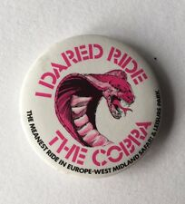 Vintage I Dared Ride The Cobra Badge - West Midlands Safari Park