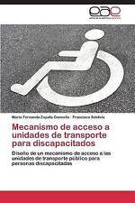 Mecanismo de Acceso a Unidades de Transporte para Discapacitados by Zapata...