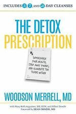 The Detox Prescription by Mary Beth Augustine, Hillari Dowdle and Woodson...