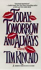 Today, Tomorrow and Always by Tim Kincaid (1997, Paperback)