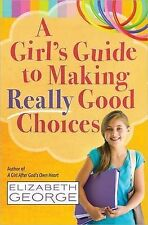 A Girl's Guide to Making Really Good Choices: A Tween's Journey with God by...
