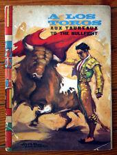 A LOS TOROS Aux Taureaux to the Bullfight 1963 Illustrated Alvarez Carmena