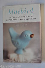 Bluebird : Women and the New Psychology of Happiness by Ariel Gore (2010, Har...