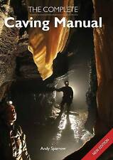 The Complete Caving Manual by Andy Sparrow (Paperback, 2010)
