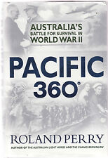 PACIFIC 360 DEGREES : AUSTRALIA'S BATTLE FOR SURVIVAL IN WORLD WAR II - PERRY eh