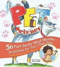 Pet Science: 50 Purr-fectly Woof-Worthy Activities for You & Your Pets