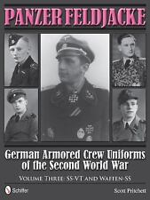 PANZER FELDEJACKE GERMAN ARMORED CREW UNIFORMS OF THE SECOND WORLD WAR VOLUME 3