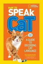 How to Speak Cat : A Guide to Decoding Cat Language by Gary Weitzman and...
