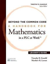 Beyond the Common Core : A Handbook for Mathematics in a PLC at Work(tm),...