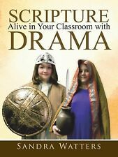 Scripture Alive in Classroom with Drama by Sandra Watters (2015, Paperback)