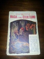 LA ULTIMA PAROLA DELLA MAGIA E DELL'OCCULTISMO  CARLOS MAUCCI