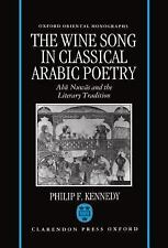 The Wine Song in Classical Arabic Poetry: Ab=u Nuw=as and the Literary Tradition