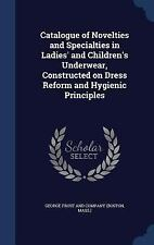 Catalogue of Novelties and Specialties in Ladies' and Children's Underwear,...