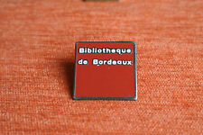 02617 PIN'S PINS FRANCE BORDEAUX BIBLIOTHEQUE