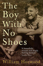 William Horwood The Boy with No Shoes: A Memoir Very Good Book
