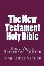 The New Testament Holy Bible King James Version : Easy Verse Reference...